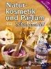 Neuhold, Manfred,Naturkosmetik und Parfum