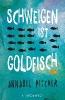 Pitcher, Annabel, ,Schweigen ist Goldfisch