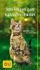 Hofmann, Helga, ,300 Fragen zum Katzenverhalten