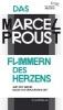 Proust, Marcel,Flimmern des Herzens