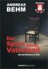 Behm, Andreas,Hamburg - Deine Morde. Der Spion ohne Vaterland