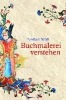 Wolf, Norbert,Buchmalerei verstehen