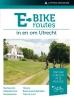 Ad  Snelderwaard,E-bikeroutes in en om Utrecht