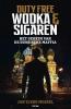 Jan-Tjerk  Mossel,Duty free: wodka en sigaren