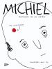 ,<b>Michiel: autobiografie van een volksheld</b>