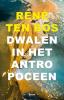 <b>René ten Bos</b>,Dwalen in het antropoceen