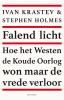 <b>Stephen  Holmes, Ivan  Krastev</b>,Falend licht