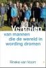 <b>Rineke van Voorn</b>,Verhalen van mannen die de wereld in wording dromen