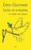 <b>David  Grossman</b>,Leven en schrijven in tijden van oorlog
