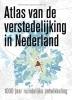 <b>Atlas van de verstedelijking in Nederland</b>,1000 jaar ruimtelijke ontwikkeling