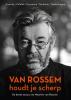<b>Maarten van Rossem</b>,Van Rossem houdt je scherp