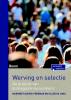 <b>Margriet  Guiver-Freeman, Ellen de Jong</b>,Werving en selectie - De praktijk van strategisch recruitment