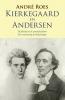 André  Roes,Kierkegaard en Anderson