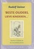Rudolf  Steiner ,Beste ouders, lieve kinderen