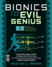 Braga, Newton C. Bionics for the Evil Genius