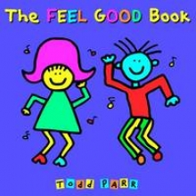 Parr, Todd The Feel Good Book