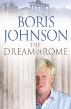 Boris Johnson The Dream of Rome