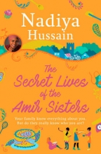 Hussain, Nadiya Secret Lives of the Amir Sisters
