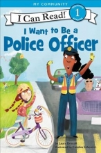 Driscoll, Laura I Want to Be a Police Officer