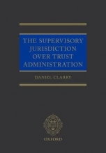 Clarry, Daniel The Supervisory Jurisdiction over Trust Administration