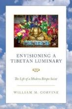 Gorvine, William M. Envisioning a Tibetan Luminary