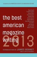 Holt, Sid The Best American Magazine Writing 2013
