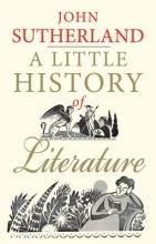 Sutherland, John A Little History of Literature