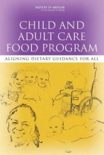 Institute of Medicine,   Food and Nutrition Board,   Committee to Review Child and Adult Care Food Program Meal Requirements,   Sheila Moats Child and Adult Care Food Program