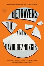 Bezmozgis, David The Betrayers
