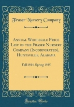 Company, Fraser Nursery Annual Wholesale Price List of the Fraser Nursery Company (Incorporated), Huntsville, Alabama