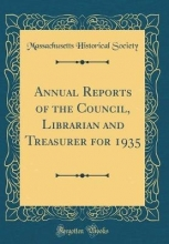 Society, Massachusetts Historical Society, M: Annual Reports of the Council, Librarian and Tre