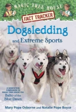 Osborne, Mary Pope,   Boyce, Natalie Pope Dogsledding and Extreme Sports