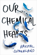 Krystal Sutherland Our Chemical Hearts