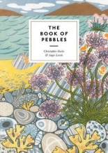 Christopher Stocks,   Angie Lewin The Book of Pebbles