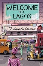Onuzo, Chibundu Welcome to Lagos