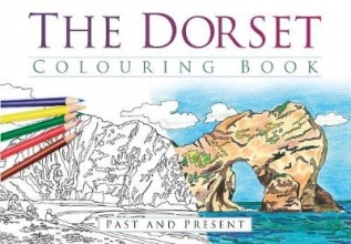 The History Press The Dorset Colouring Book: Past and Present