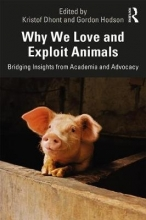 Kristof Dhont,   Gordon Hodson Why We Love and Exploit Animals