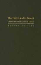 Salaita, Steven The Holy Land in Transit