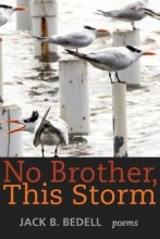 Bedell, Jack B. No Brother, This Storm