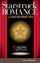 Dumont, Julia Starstruck Romance and Other Hollywood Tails