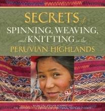 Nilda Callanaupa Alvarez Secrets of Spinning, Weaving and Knitting in the Peruvian Highlands