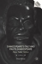 Bassi, Shaul Shakespeare`s Italy and Italy`s Shakespeare
