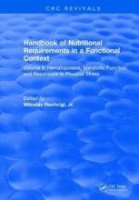 Miloslav Rechcigl Handbook of Nutritional Requirements in a Functional Context
