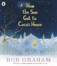Graham, Bob How the Sun Got to Coco`s House