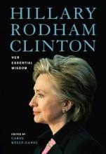Hillary Rodham Clinton: Her Essential Wisdom