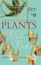 Kathy Willis Plants: From Roots to Riches