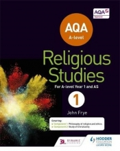 Frye, John AQA A-level Religious Studies Year 1: Including AS