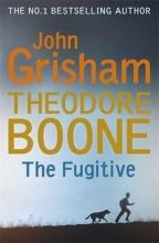 Grisham, John Theodore Boone: The Fugitive