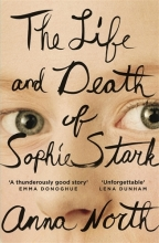 North,A. Life and Death of Sophie Stark