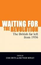 Evan Smith,   Matthew Worley Waiting for the Revolution